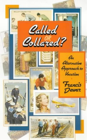 9780281045181: Called or Collared?: An Alternative Approach to Vocation