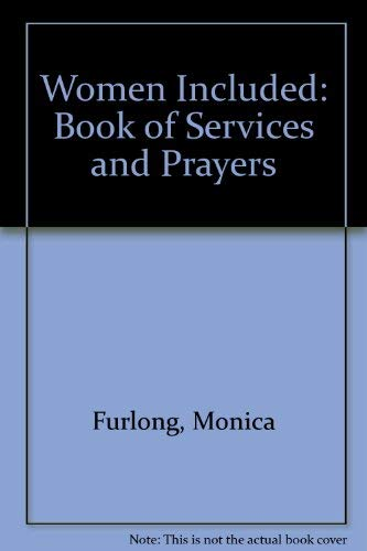 Women Included: Book of Services and Prayers (0281045313) by Monica Furlong