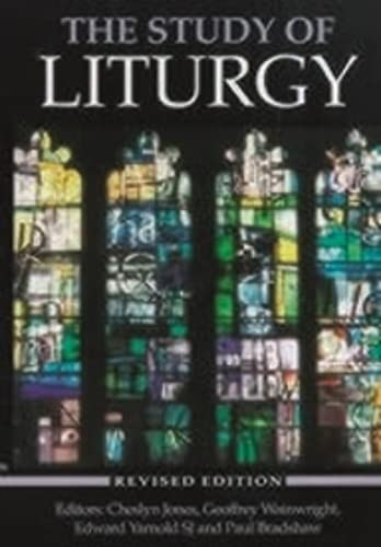 9780281045556: The Study of Liturgy: (Revised Edition)