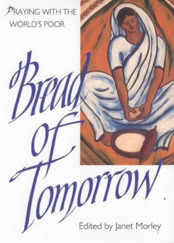 9780281045594: Bread of Tomorrow: Praying with the World's Poor