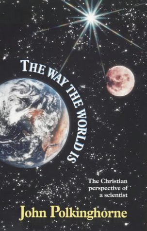 9780281045976: The Way The World Is : The Christian Perspective of a Scientist