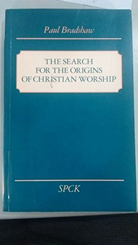 9780281045990: The Search for the Origins of Christian Worship