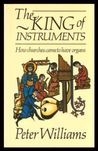 9780281046645: The King of Instruments: How Churches Came to Have Organs