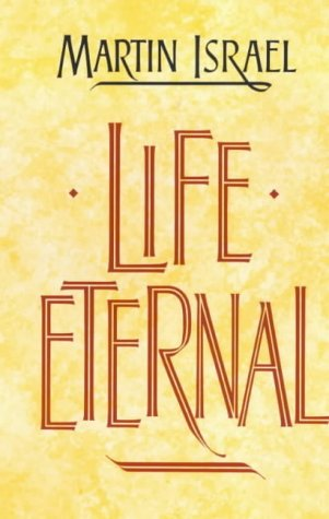 Life Eternal (0281046840) by Martin Israel