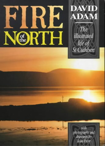 9780281046980: Fire of the North: Illustrated Life of St.Cuthbert