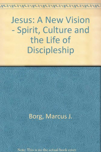 9780281047222: Jesus: A New Vision - Spirit, Culture and the Life of Discipleship