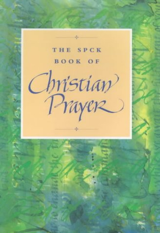 9780281047956: The SPCK Book of Christian Prayer (Prayer Book)