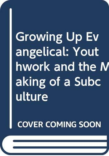 9780281048403: Growing Up Evangelical: Youthwork and the Making of a Subculture