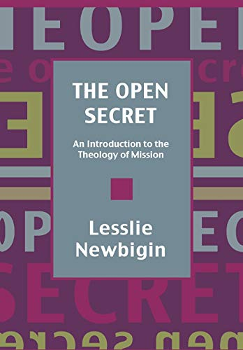 The Open Secret: An Introduction to the Theology of Mission (028104872X) by Lesslie Newbigin