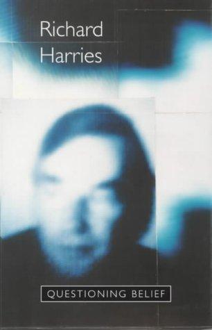 Questioning Belief: Harries, Richard