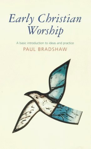 9780281049301: Early Christian Worship: Basic Ideas Practices