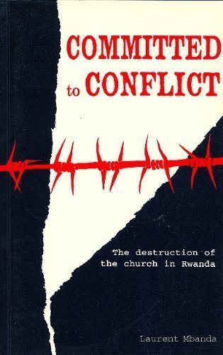 9780281050161: Committed to Conflict : The Destruction of the Church in Rwanda