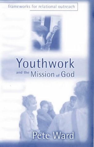 9780281050444: Youthwork and the Mission of God: Frameworks for Relational Outreach