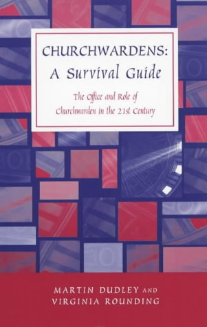 9780281050734: Churchwardens: A Survival Guide : The Office and Role of Chruchwardens for the 21st Century