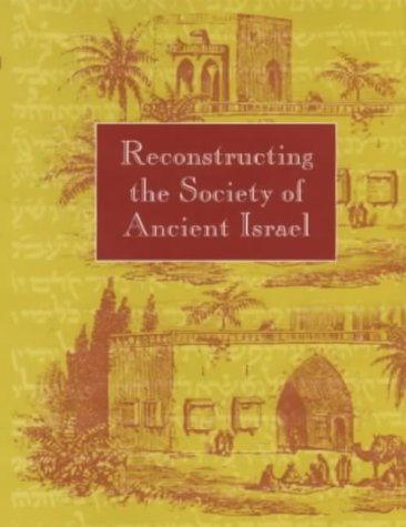 Reconstructing the Society of Ancient Israel: McNutt, Paula M.