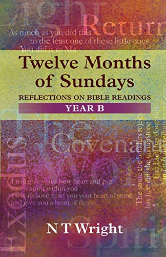 Twelve Months of Sundays Reflections on Bible: Wright, Tom