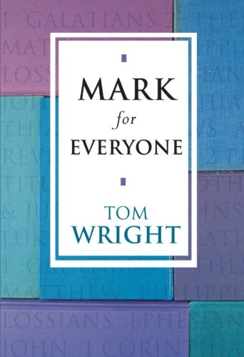 9780281052998: Mark for Everyone (New Testament for Everyone)