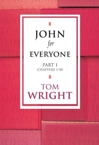 9780281053025: John for Everyone - Part 1 Chapters 1-10: Chapters 1-10 Pt. 1 (New Testament for Everyone)
