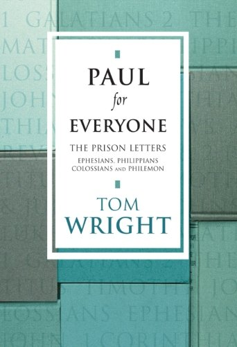 9780281053032: Paul for Everyone: The Prison Letters - Ephesians, Philippians, Colossians and Philemon (New Testament for Everyone)