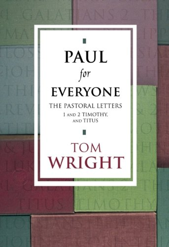 9780281053100: Paul for Everyone: The Pastoral Letters Titus and 1 and 2 Timothy