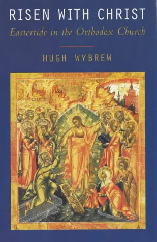 9780281053438: Risen with Christ: Eastertide in the Orthodox Church