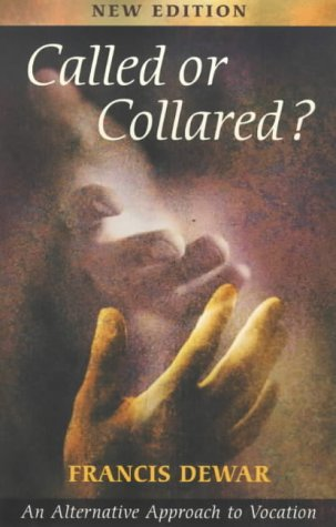9780281053506: Called or Collared? - An Alternative Approach to Vocation, New Edition
