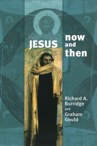 Jesus Now and Then: 1: Richard Burridge, Graham