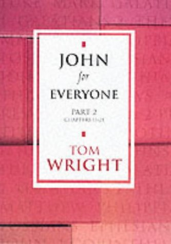 9780281055203: John for Everyone - Part 2 Chapters 11-21: Pt. 2 (New Testament for Everyone)