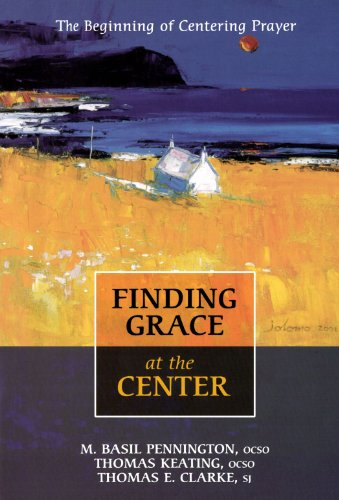 9780281055357: Finding Grace At The Center - The Beginning of Centering Prayer