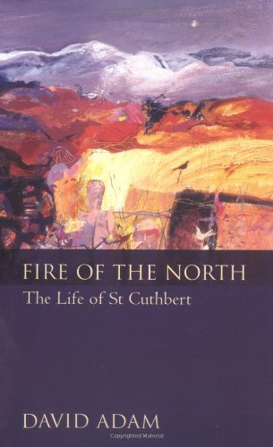 9780281055616: Fire of the North: The Life of St Cuthbert