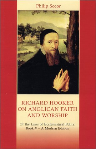 Richard Hooker on Anglican Faith and Worship: Secor, Philip