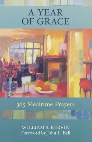 A Year of Grace: 365 Mealtime Prayers: Kervin, William S.