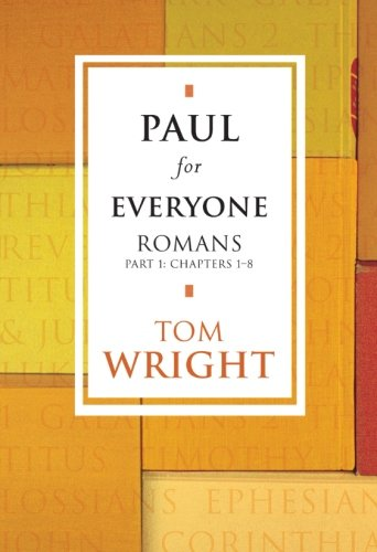 9780281057368: Paul for Everyone: Romans Part 1 Chapters 1 - 8 (New Testament for Everyone)