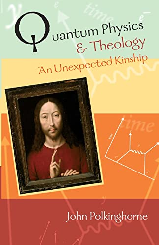 9780281057672: Quantum Physics and theology: An Unexpected Kinship