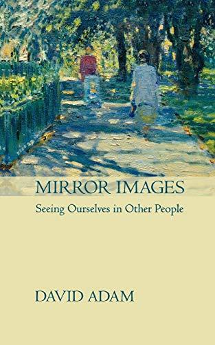 Mirror Images: David Adam