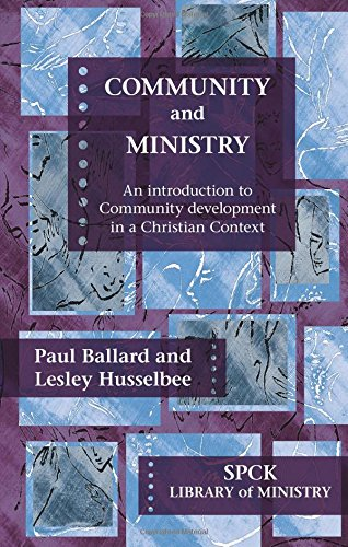 9780281058006: Community and Ministry: An Introduction to Community development in a Christian Context: An Introduction To Community Work In A Christian Context (The SPCK Library of Ministry)