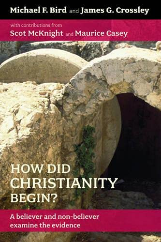 9780281058501: How Did Christianity Begin?: A Believer and Non-Believer Examine the Evidence