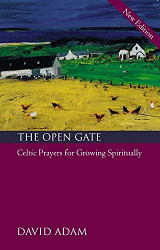 The Open Gate: Celtic Prayers for Growing Spiritually: David Adam