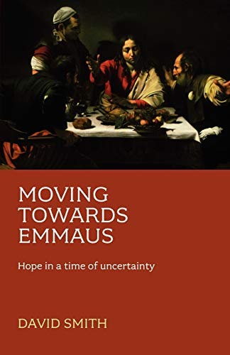 9780281059096: Moving Towards Emmaus: Hope in a Time of Uncertainty