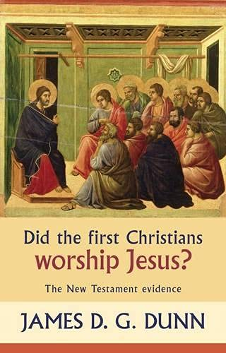 Did the First Christians Worship Jesus?: The New Testament Evidence (0281059284) by James D. Dunn