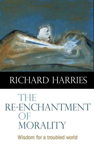 9780281059478: The Re-enchantment of Morality: Wisdom for a Troubled World