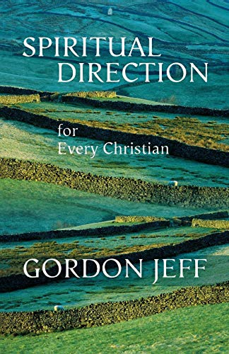 Spiritual Direction for Every Christian: Gordon Jeff