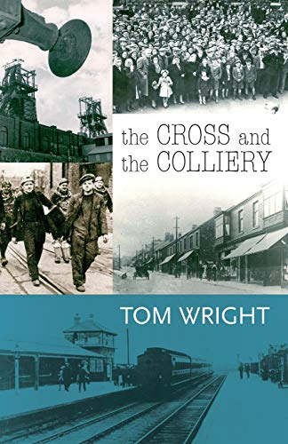 The Cross and the Colliery: Tom Wright