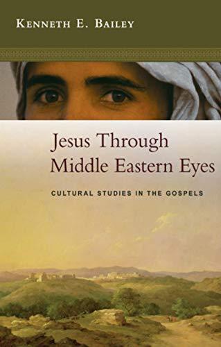 9780281059751: Jesus Through Middle Eastern Eyes: Cultural Studies In The Gospels