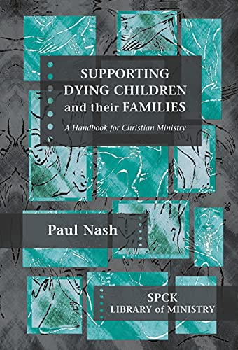 9780281060054: Supporting Dying Children and their Families