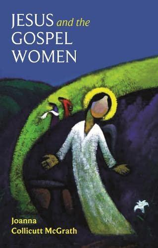 Jesus and the Gospel Women: Joanna Collicutt McGrath
