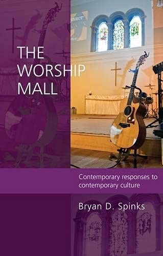 9780281060252: The Worship Mall: Contemporary Responses to Contemporary Culture
