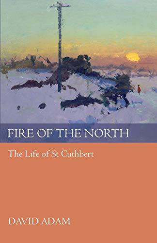 9780281060443: Fire of the North: The Life of St Cuthbert