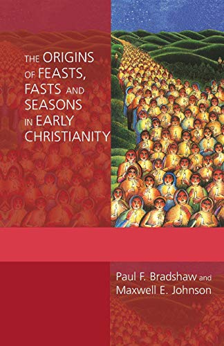 9780281060542: The Origins of Feasts, Fasts and Seasons in Early Christianity