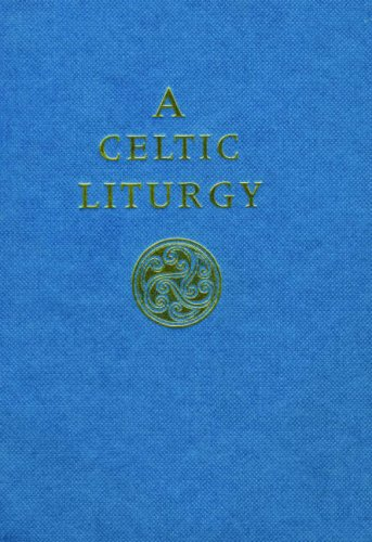 9780281060962: A Celtic Liturgy